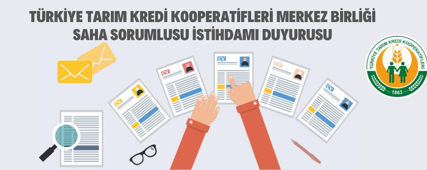 Türkiye Tarım Kredi Kooperatifleri Merkez Birliği Saha Sorumlusu İstihdamı Duyurusu